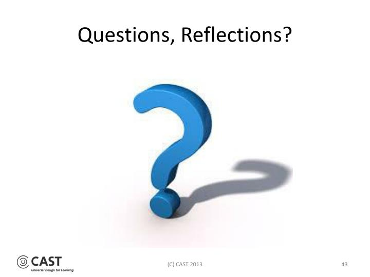 Questions, Reflections?