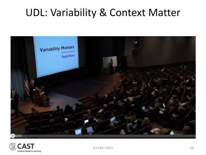 UDL: Variability & Context Matter