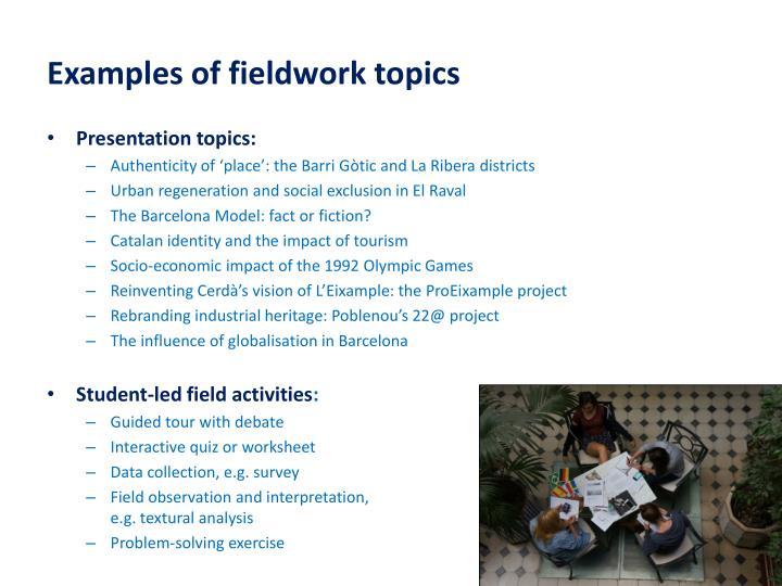 Examples of fieldwork topics