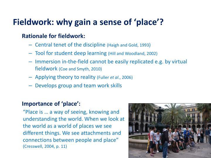Fieldwork: why gain a sense of 'place'?