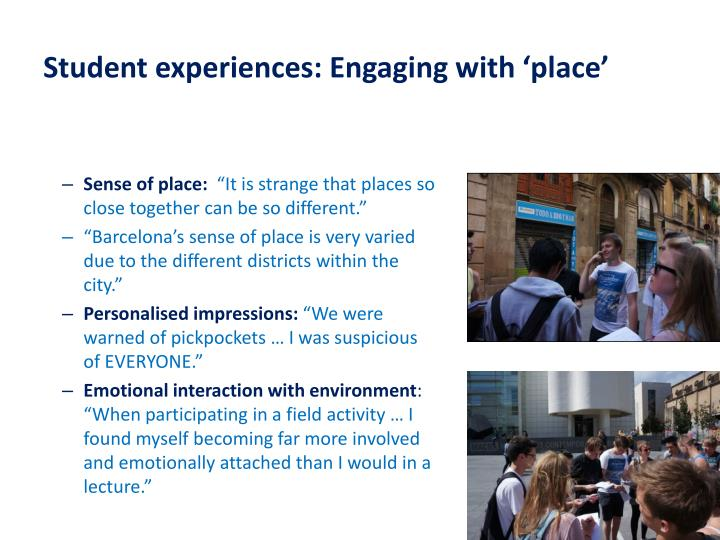 Student experiences: Engaging with 'place'