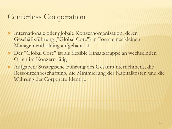 Centerless Cooperation
