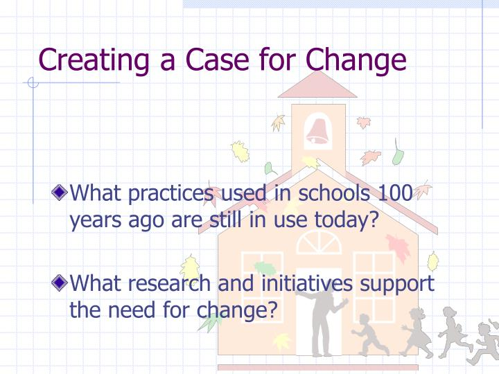 Creating a Case for Change