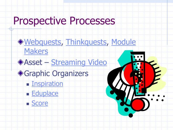 Prospective Processes