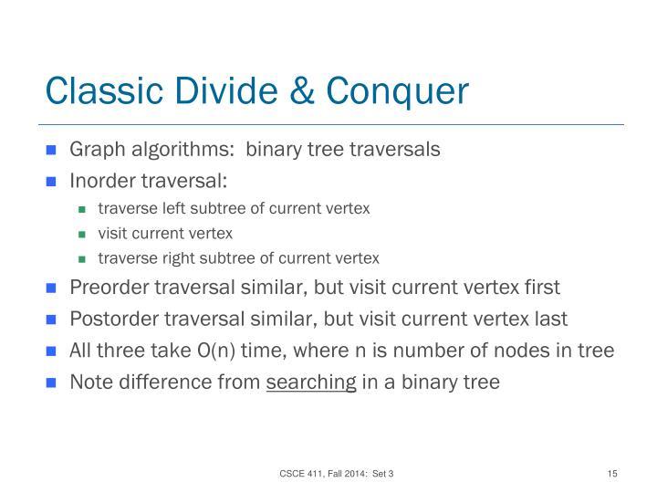 Classic Divide & Conquer