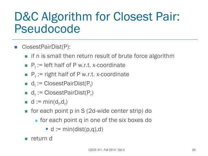 D&C Algorithm for Closest Pair:  Pseudocode