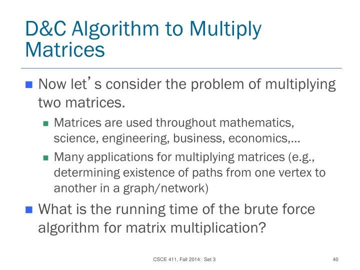 D&C Algorithm to Multiply Matrices