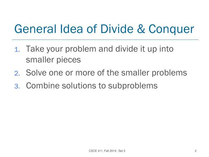 General Idea of Divide & Conquer