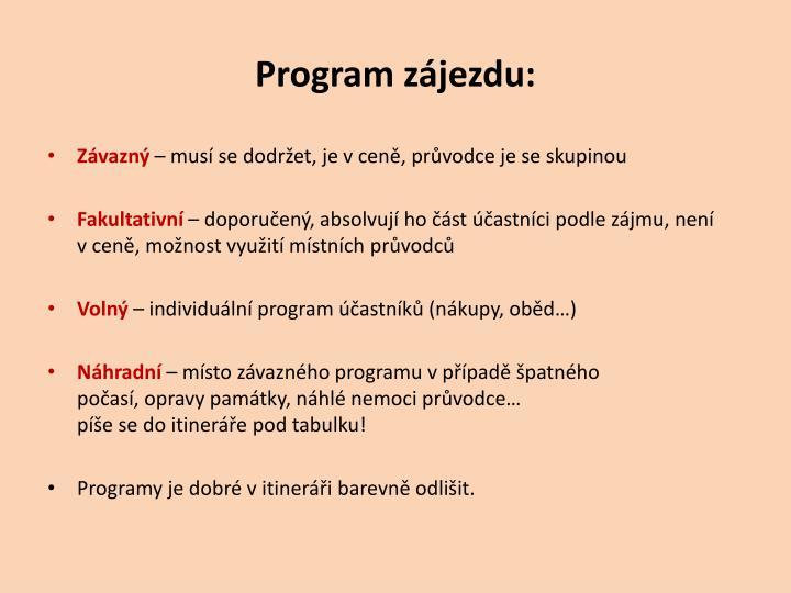 Program zájezdu: