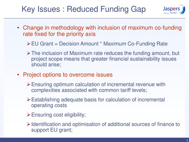 Key Issues : Reduced Funding Gap
