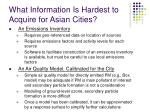 what information is hardest to acquire for asian cities
