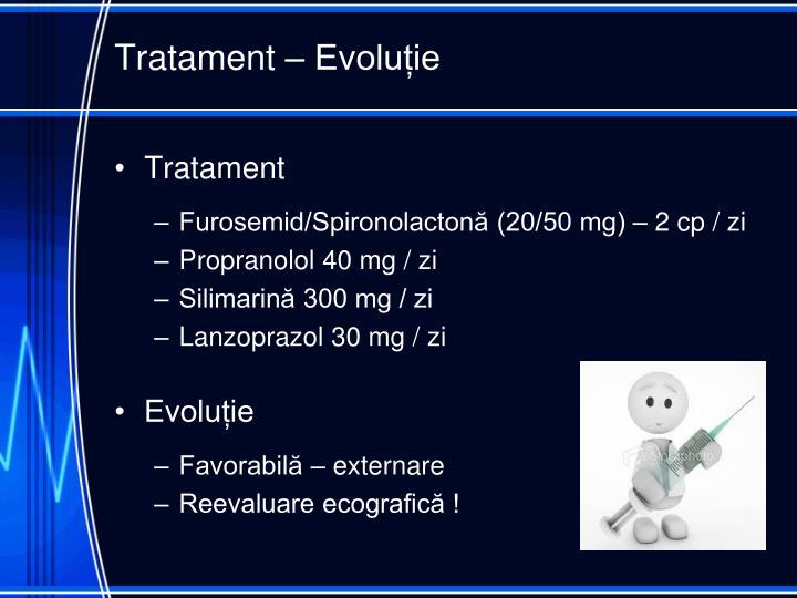 Tratament – Evoluție