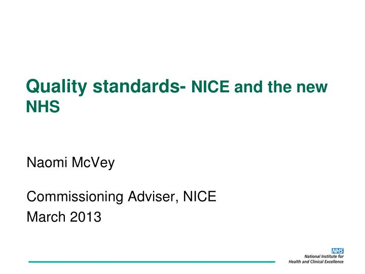 Quality standards nice and the new nhs