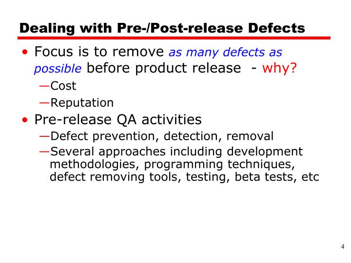 Dealing with Pre-/Post-release Defects