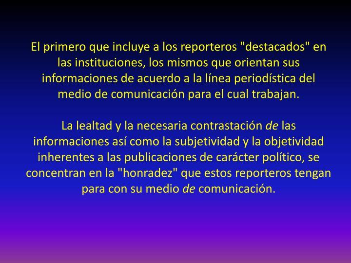 """El primero que incluye a los reporteros """"destacados"""" en las instituciones, los mismos que orientan sus"""