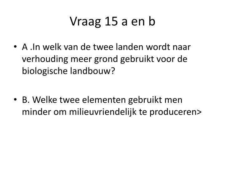 Vraag 15 a en b