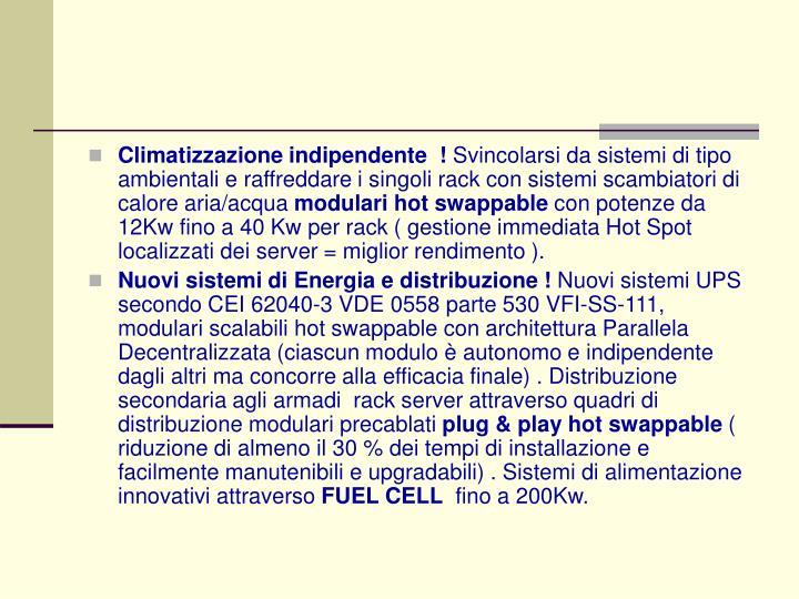 Climatizzazione indipendente  !