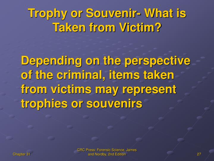 Trophy or Souvenir- What is Taken from Victim?