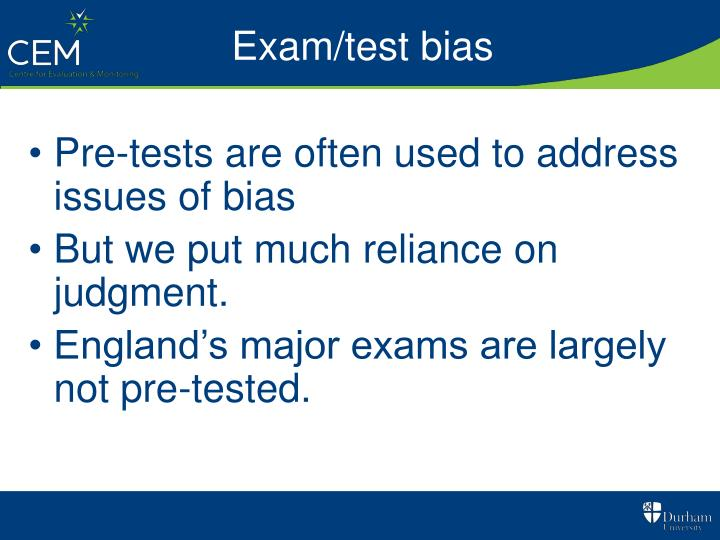 Exam/test bias