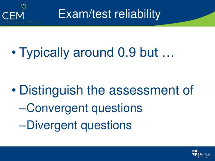 Exam/test reliability