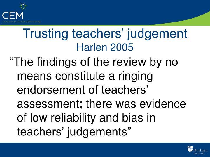 Trusting teachers' judgement