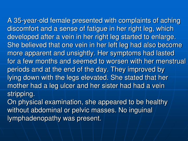 A 35-year-old female presented with complaints of aching