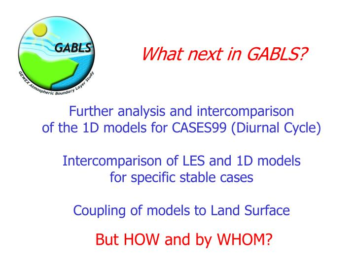 What next in GABLS?