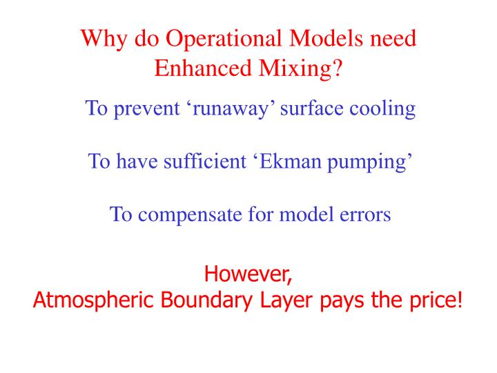 Why do Operational Models need Enhanced Mixing?