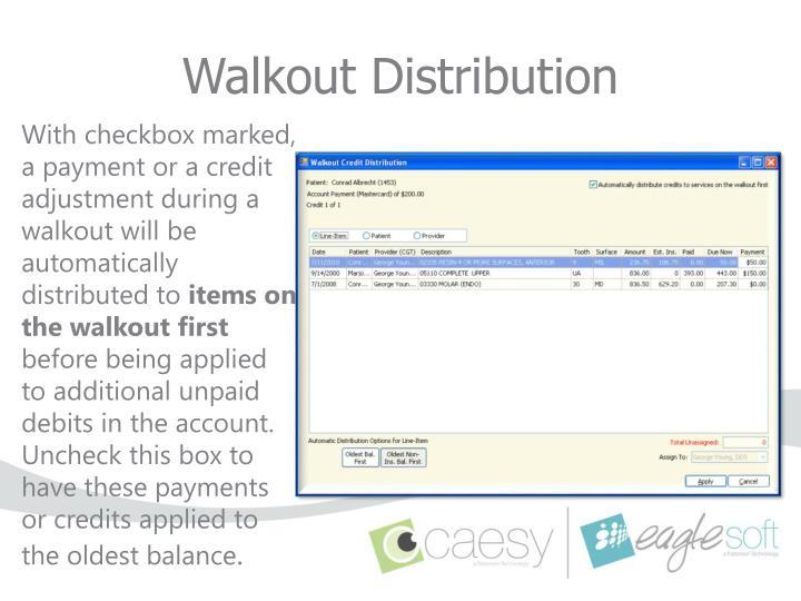 Walkout Distribution
