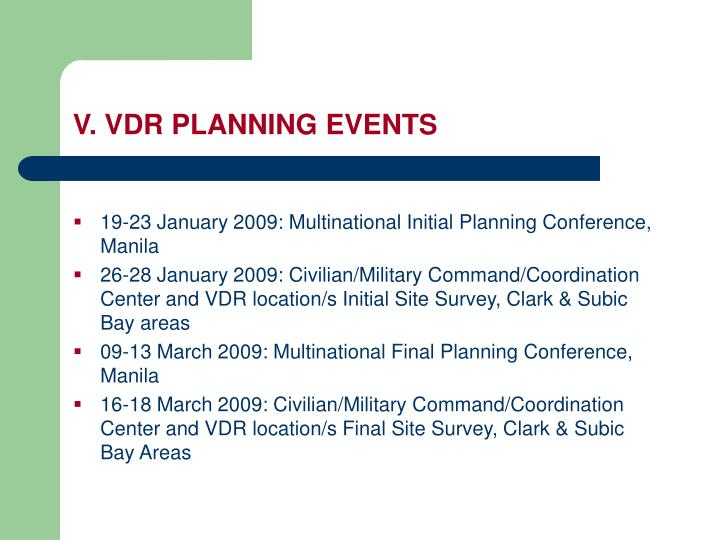 V. VDR PLANNING EVENTS