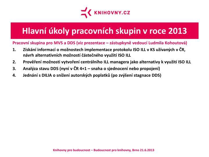 Hlavní úkoly pracovních skupin v roce 2013