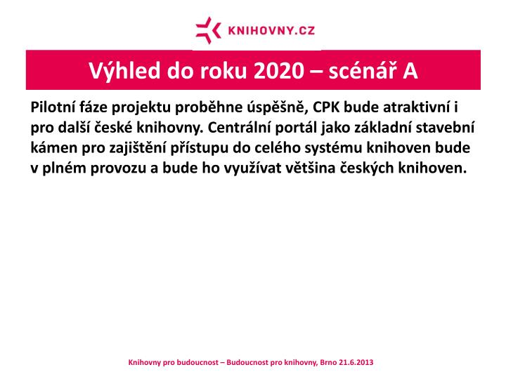 Výhled do roku 2020 – scénář A