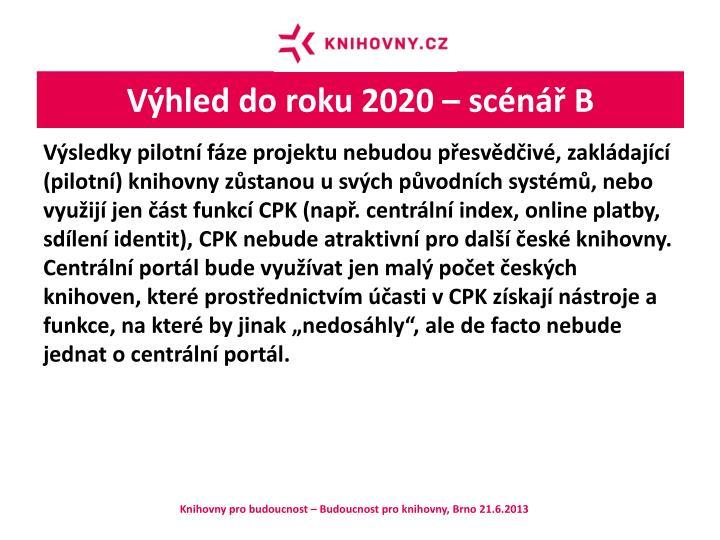 Výhled do roku 2020 – scénář B