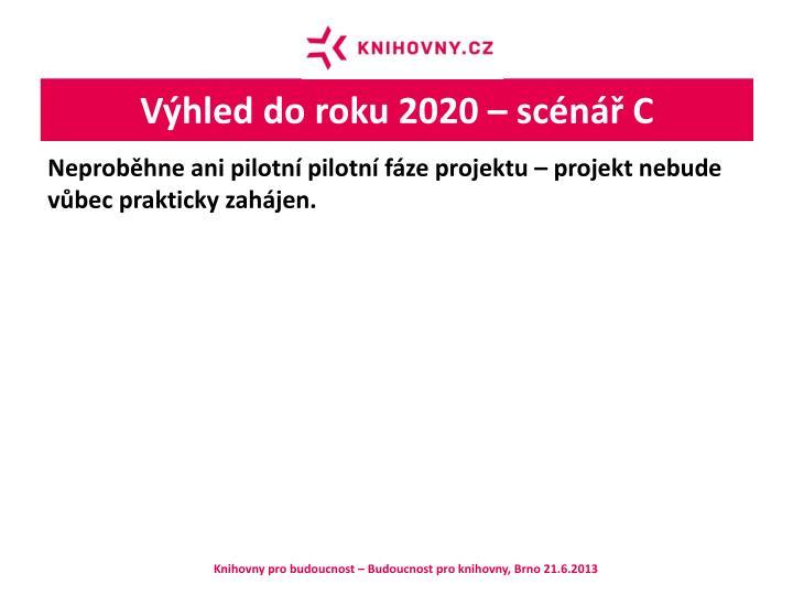 Výhled do roku 2020 – scénář C