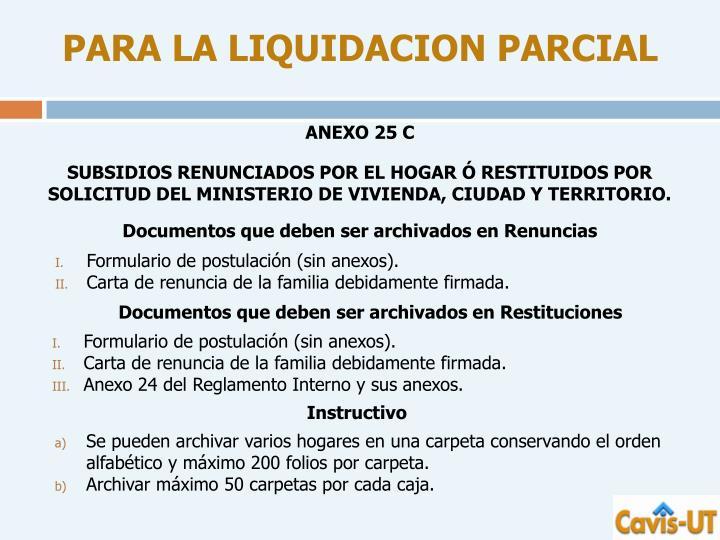 PARA LA LIQUIDACION PARCIAL