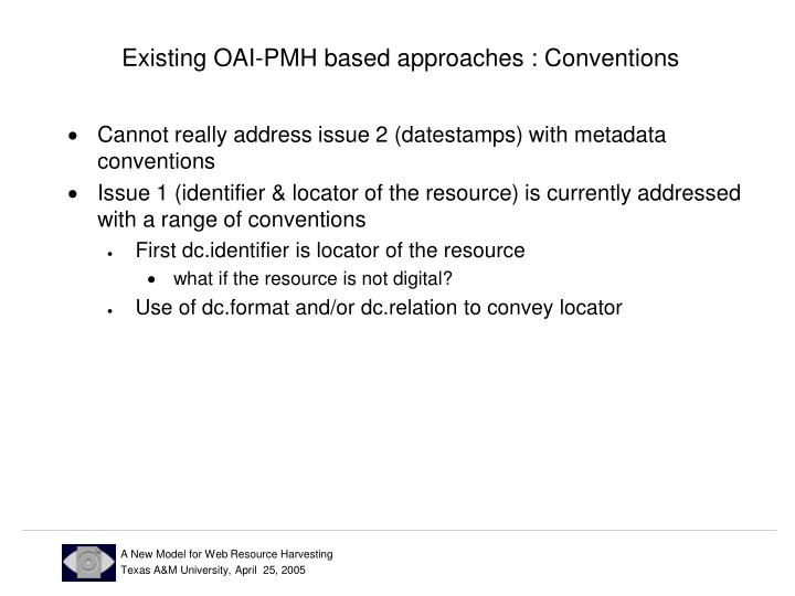 Existing OAI-PMH based approaches : Conventions