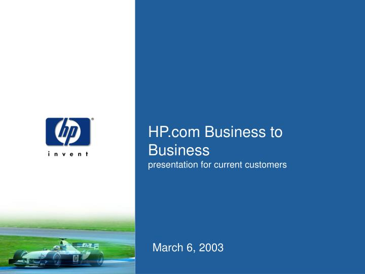 Hp com business to business presentation for current customers