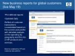 new business reports for global customers live may 19