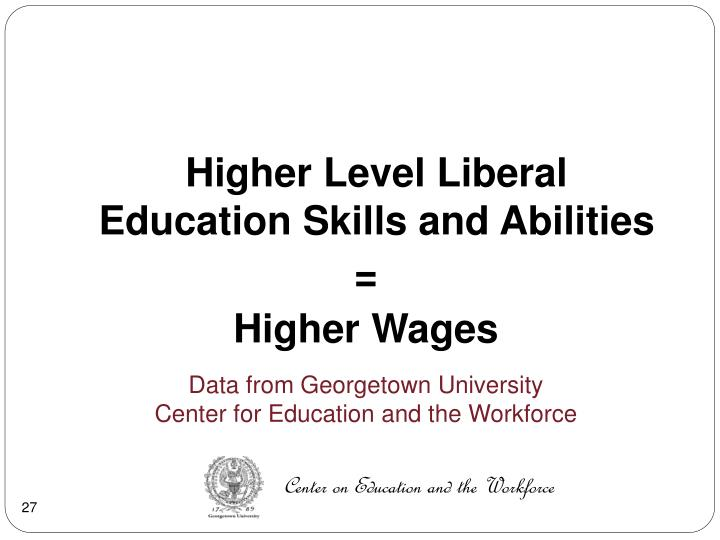 Higher Level Liberal Education Skills and Abilities