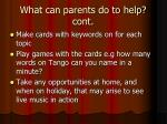 what can parents do to help cont