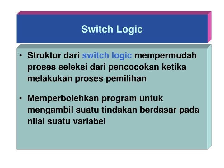 Switch Logic