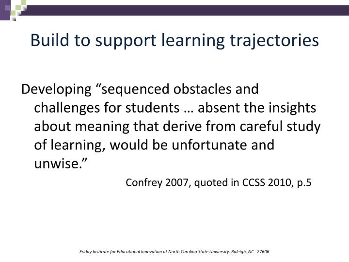 Build to support learning trajectories