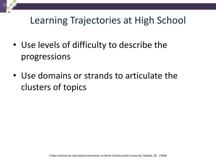 Learning Trajectories at High School