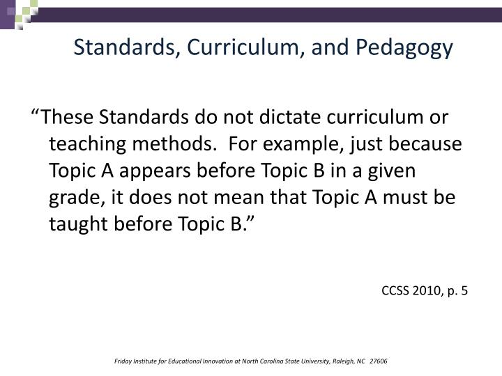 Standards, Curriculum, and Pedagogy