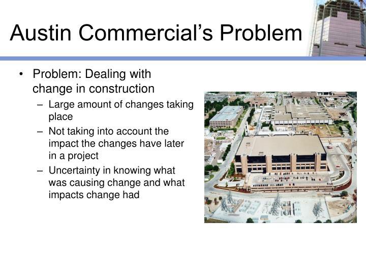 Austin Commercial's Problem