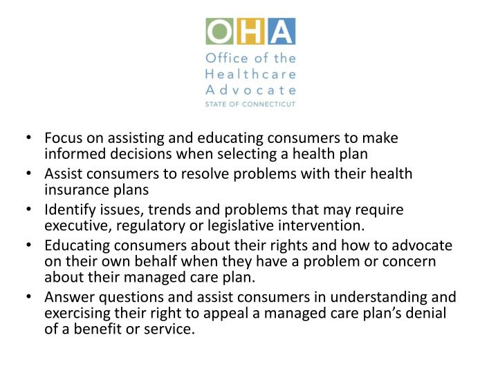 Focus on assisting and educating consumers to make informed decisions when selecting a health plan