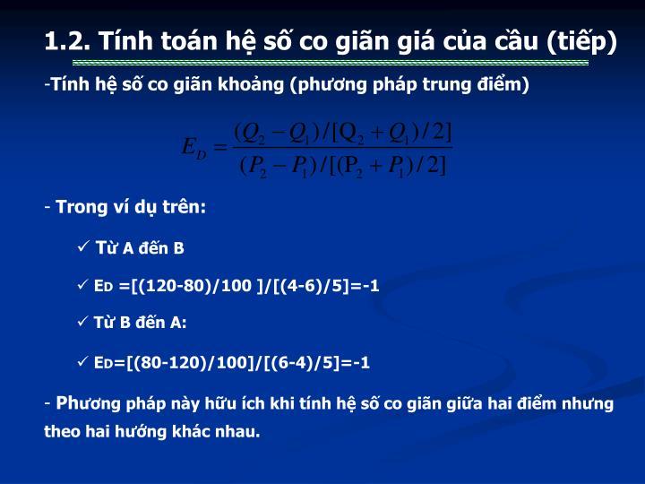 1.2. Tính toán hệ số co giãn giá của cầu (tiếp)