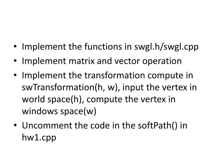 Implement the functions in swgl.h/swgl.cpp