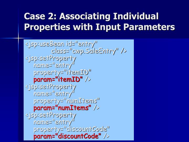 Case 2: Associating Individual Properties with Input Parameters