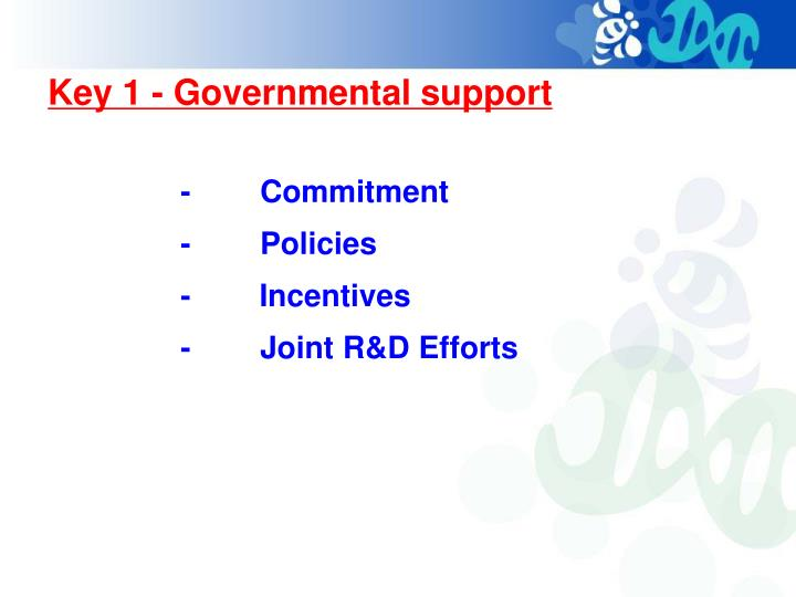 Key 1 - Governmental support